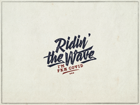 Ridin' The Wave ... wave covid design grungy vintage retro logo vector graphic lettering typo typography