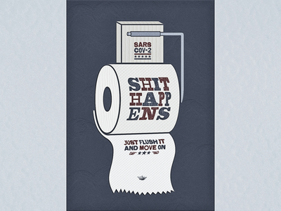 Shit Happens ... toilet paper sars corona covid type typogaphy typo vector illustration illustration
