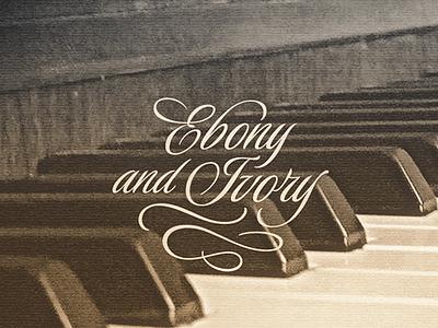 Ebony & Ivory ... luxurious pro script lettering type typo typography