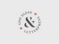God Bless Letterpress ...