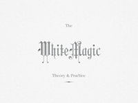 The White Magic ...
