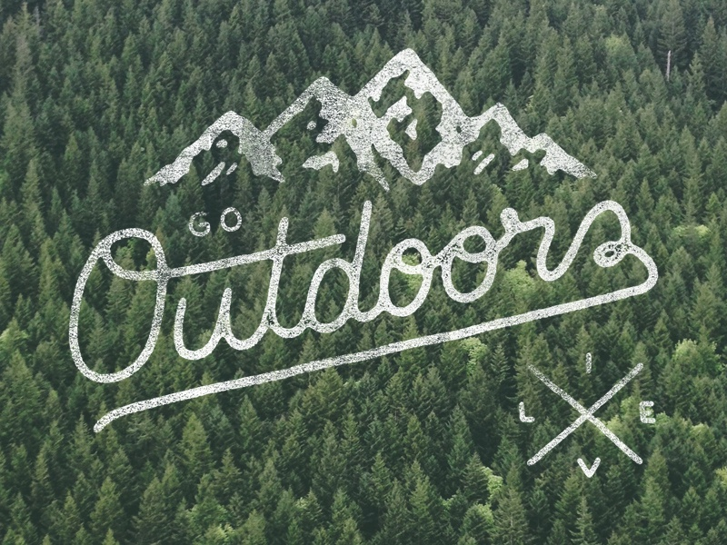 Go Outdoors. Live. hand drawn type typography lettering type mountains outdoors adventure texture