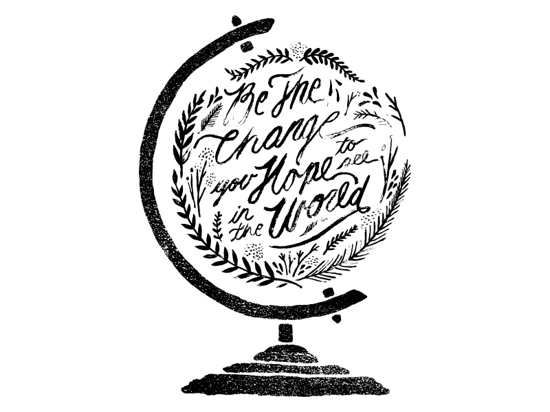 Be The Change type typography hand lettering hand drawn type texture watercolor globe vintage