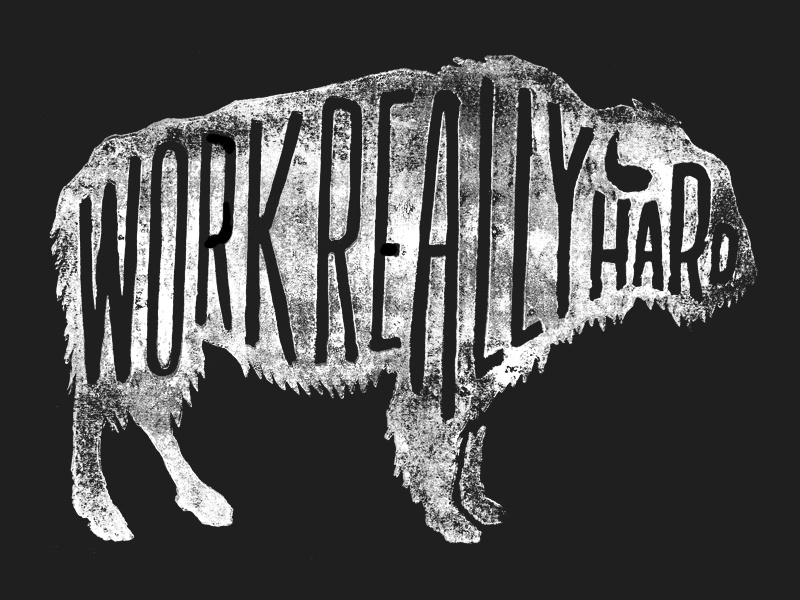 Work Really Hard typography hand drawn type lettering linocut linoleum buffalo work stamp texture outdoors