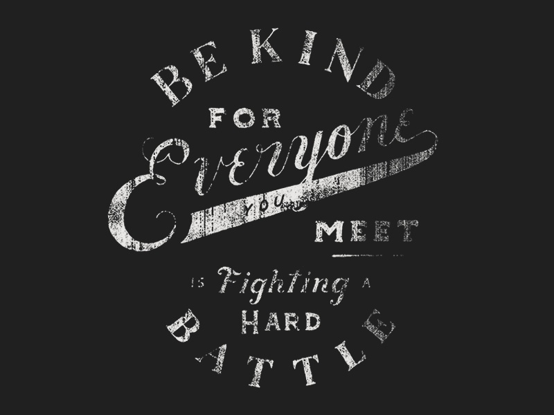 Download Be Kind by Zachary Smith | Dribbble | Dribbble