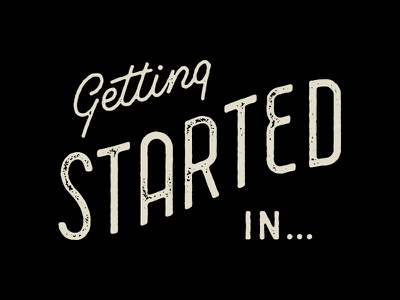 Getting Started In magazine monoline script post card stamp texture hand lettering lettering