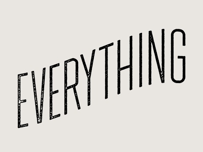 Everything or Nothing hand lettering script stamp texture lettering