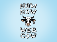 How Now Web Cow