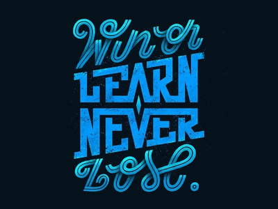 149/365 Win Or Learn, Never Lose