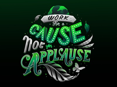 157/365 Work For A Cause Not For Applause