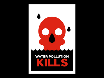 WATER POLLUTION KILLS pollution water skull strong 1-color bold poster protest activism