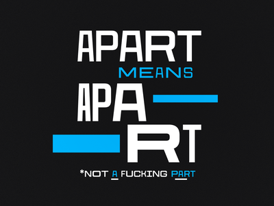 PSA design poster message psa typography type variable grunge a part apart