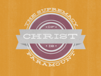The Supremacy of Christ is paramount