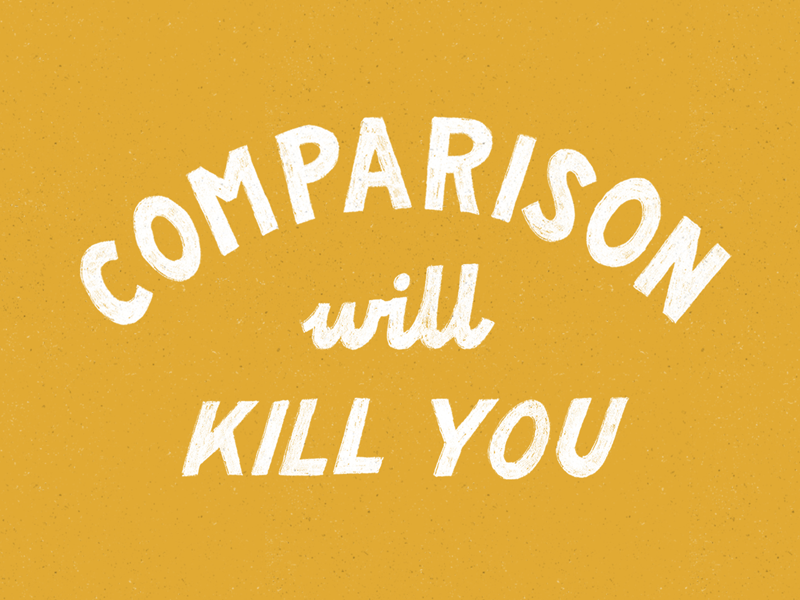 Comparison will kill you lettering hand lettering typography comparison art hand drawn virtue yellow sans serif texture