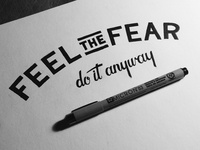 Feel the fear--do it anyway