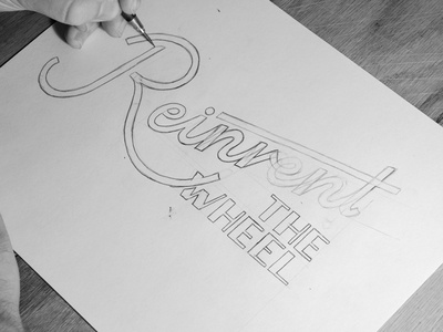 Reinvent the wheel sketch type typography hand lettering lettering wip process reinvent wheel