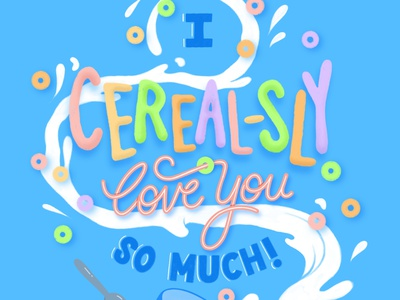 I Cereal-sly Love You So Much! procreate cereal illustration hand lettering design