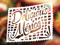 Delicious Mexico