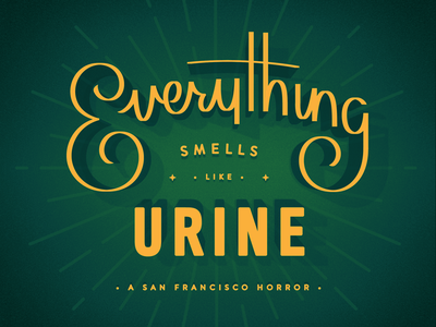 A San Francisco Horror smelly things horror san francisco typography urine lettering