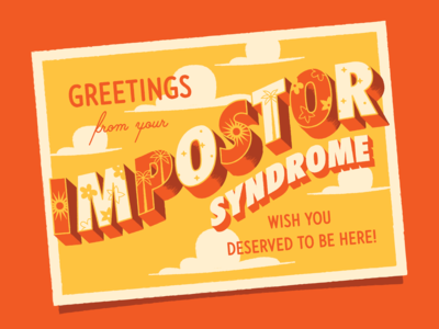 Greetings from your Imposter Syndrome!