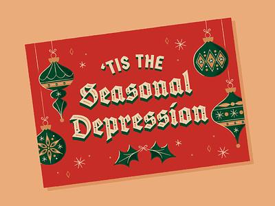 'Tis the Seasonal Depression mid-century modern ornate mistletoe ornament christmas holidays holiday card card illustration lettering typography depression seasonal depression