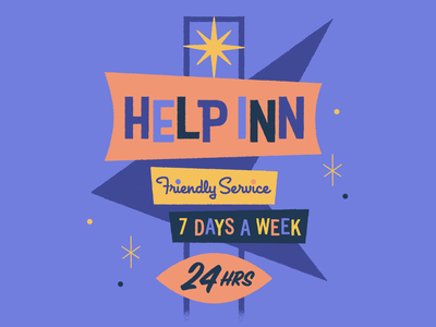 7-Day Support at the Help Inn signage inn retro mid-century modern motel sign sign help scout typography illustration