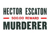 Wanted: Dead Or Alive - Hector Escaton