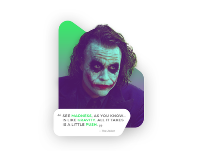 Quote of the Day - The Joker heath ledger dark knight the joker madness gradient batman joker ui quote