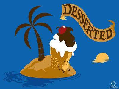 Desserted