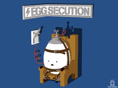 Eggsecution