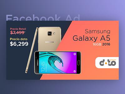 Facebook Ad - Samsung Galaxy A5 2016 ads ysbdesign phone gradient a5 samsung galaxy smartphone post ad fb facebook