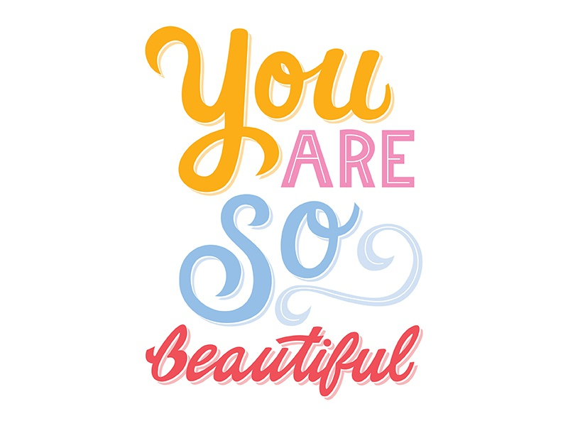 You Are So Beautiful By Olivia Howard Dribbble Dribbble