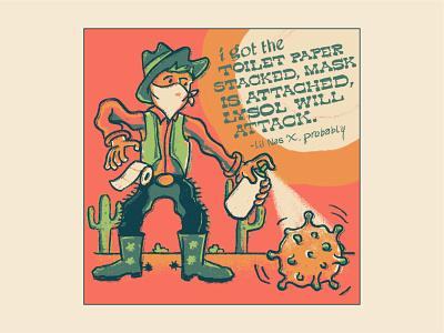 Corona Comic 2 quarantine western west parody howdy tumbleweed illustration type lettering cactus texture fresco procreate yeehaw cowboy corona lysol mask toiletpaper lil nas x