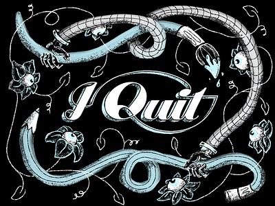 I Quit i quit quit art experimental texture hand drawn drawing branding design illustration typogaphy type typedesign hand lettering handlettering