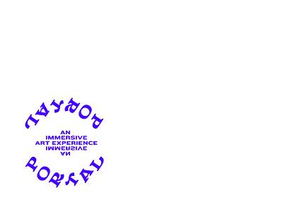 P O R T A L  2 rebrand art logomark hole illusion portal experimentalart immersive experimental wordmark circle stamp type typography logo branding illustration design