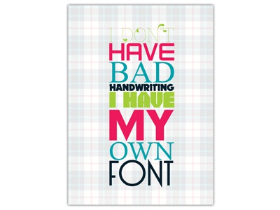 I have my own font font typography poster