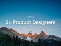 Hiring - Senior Product Designers