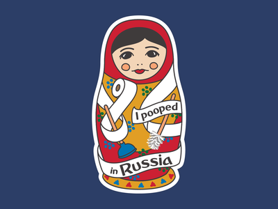 I Pooped In Russia sticker travel art russian doll illustration nesting doll toilet paper poop humor kitsch travel russia
