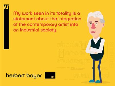 BAUHAUS - Herbert Bayer 1985 art fun character statement quote motivation herbert bayer bauhaus illustration