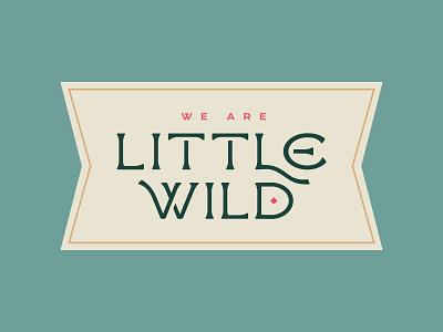 Little Wild Logotype custom typeface graphic  design folkart typography identity design brooklyn nevada reno logotype folk branding lettering