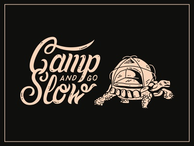 Camp and Go Slow slow turtle tortoise tent camping logotype hand lettering script linework illustration