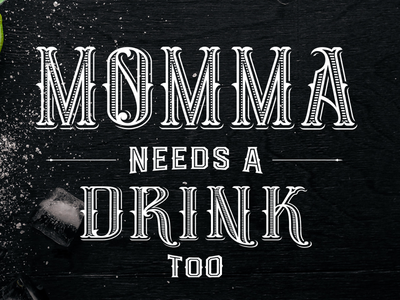 Momma Needs a Drink typography branding home beverage logo