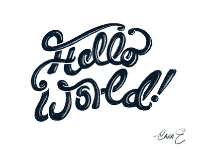 Hello [Dribbble] World! letters black hello world typography hand lettering