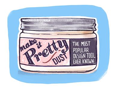 Make it Pretty Dust