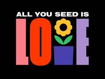 All you seed is love design branding vector seed flower love color typography simple