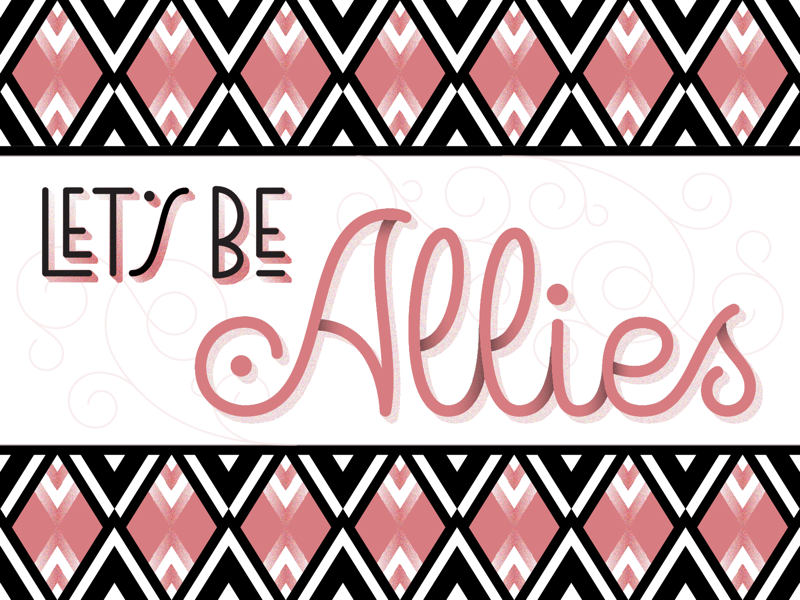 Let's be Allies!
