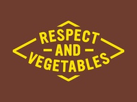 Respect and Vegetables