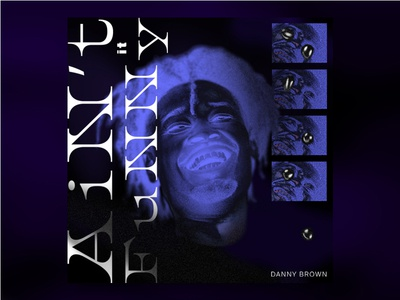 Ain't it funny by Danny Brown