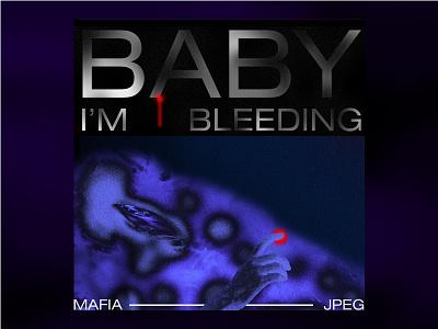 Baby I'm Bleeding by Jpegmafia music typography illustration gradient color hip-hop rap heat bleeding jpegmafia cover single