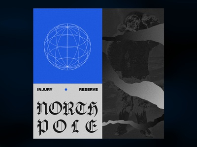 North Pole by Injury Reserve cover pole north reserve injury rap hip-hop color globe illustration typography music